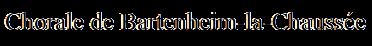 Chorale de Bartenheim-la-Chaussée